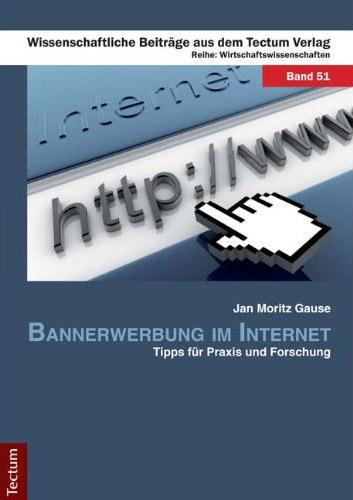 Jan Moritz Gause: Bannerwerbung im Internet - Tipps für Praxis und Forschung